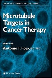 Cover of: Microtubule Targets in Cancer Therapy (Cancer Drug Discovery and Development) | Antonio T. Fojo