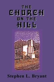 Cover of: The Church on the Hill | Stephen L. Bryant