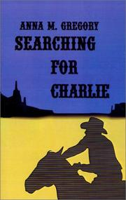 Cover of: Searching for Charlie | Anna M. Gregory