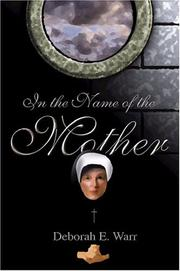 Cover of: In The Name Of The Mother | Deborah Warr