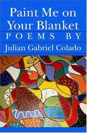Cover of: Paint Me on Your Blanket | Julian Gabriel Colado