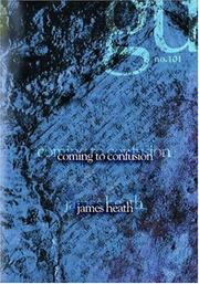 Cover of: Coming to Confusion | James Heath