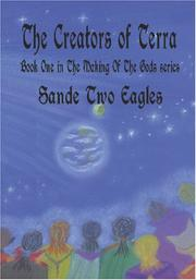 Cover of: The Creators of Terra | Sande Two Eagles