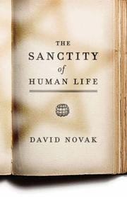 Cover of: The Sanctity of Human Life | David Novak