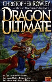 Cover of: Dragon Ultimate (Bazil Broketail) | Christopher Rowley