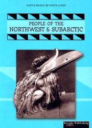 Cover of: People of the Northwest & Subarctic (Native People, Native Lands)