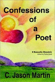 Cover of: Confessions of a Poet - A Romantic Chronicle | C. Jason Martin