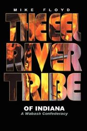 Cover of: The Eel River Tribe of Indiana | Mike, Floyd