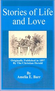 Cover of: Stories of Life and Love | Amelia Edith Huddleston Barr
