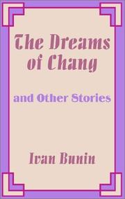 Cover of: The Dreams of Chang and Other Stories | Ivan Bunin