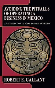 Cover of: Avoiding the Pitfalls of Operating a Business in Mexico | Robert E. Gallant