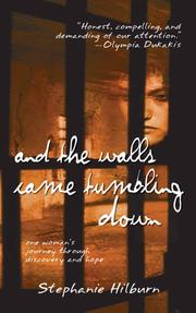 Cover of: And The Walls Came Tumbling Down | Stephanie Hilburn