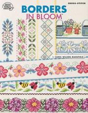 Cover of: Cross Stitch Borders In Bloom | Carol Wilson Mansfield