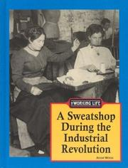 Cover of: The Working Life - A Sweatshop During the Industrial Revolution (The Working Life)