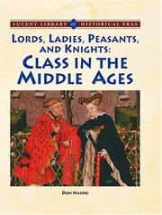 Cover of: Lords, Ladies, Peasants and Knights: Class in the Middle Ages (Lucent Library of Historical Eras)