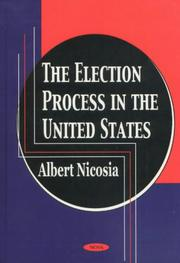 Cover of: The Election Process in the United States | Albert Nicosia