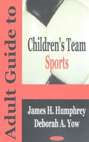 Adult Guide to Children's Team Sports by James H. Humphrey, Deborah A. Yow