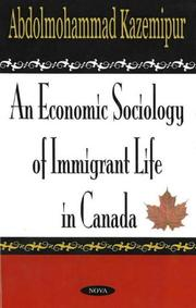Cover of: An Economic Sociology of Immigrant Life in Canada