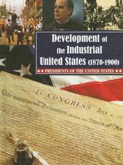 Cover of: Development of the Industrial United States (1870-1900) (Presidents of the United States)
