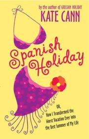 Cover of: Spanish holiday, or, How I transformed the worst vacation ever into the best summer of my life