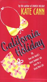 Cover of: California holiday: or, how the world's worst summer job gave me a great new life