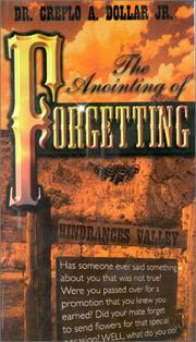 Cover of: Anointing of Forgetting | Creflo A., Jr. Dollar