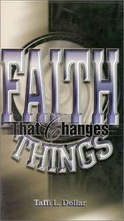 Cover of: Faith That Changes Things | Taffi L. Dollar