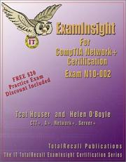 ExamInsight To CompTIA Network+ N10-002 Certification (ExamInsight) by Michael Yu Chak Tin, Helen O¿Boyle
