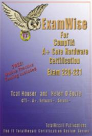 ExamWise For A+ Core Hardware Exam 220-221 (With Online Exam) (ExamWise) by Tcat Houser, Helen O'Boyle, Helen O¿Boyle