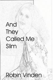 Cover of: And They Called Me Slim | Robin Vinden