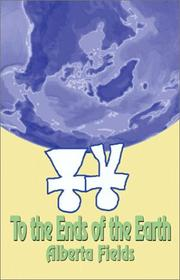 Cover of: To the Ends of the Earth | Alberta Fields