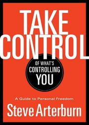 Cover of: Take Control of What's Controlling You: A Guide to Personal Freedom