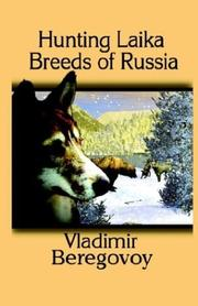 Cover of: Hunting Laika Breeds of Russia | Vladimir Beregovoy