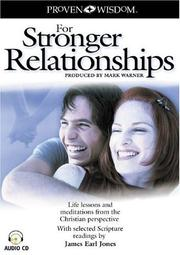 Cover of: Proven Wisdom for Stronger Relationships | Topics Entertainment