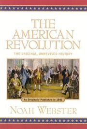 Cover of: The American Revolution: The Orginial, Unrevised History