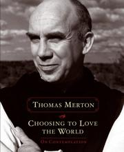 Cover of: Choosing to Love the World: on contemplation