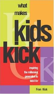 Cover of: What Makes Kids KICK | Fran Kick