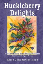 Cover of: Huckleberry Delights Cookbook | Karen Jean Matsko Hood
