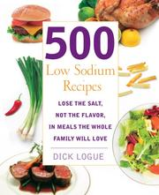 Cover of: 500 Low Sodium Recipes | Dick Logue