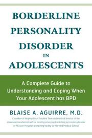 Cover of: Borderline Personality Disorder in Adolescents | Blaise A. Aguirre