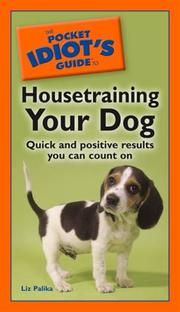 Cover of: The Pocket Idiot's Guide to Housetraining your Dog
