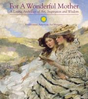 Cover of: For a Wonderful Mother: A Loving Anthology of Art, Inspiration and Wisdom