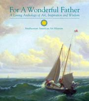 Cover of: For a Wonderful Father: A Loving Anthology of Art, Inspiration and Wisdom