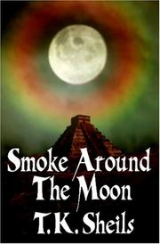 Cover of: Smoke Around the Moon | T. K. Sheils