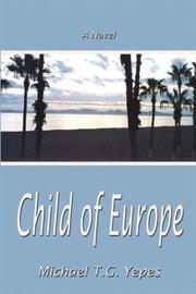 Cover of: Child of Europe | Michael T. G. Yepes