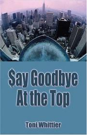 Cover of: Say Goodbye at the Top | Toni Whittier