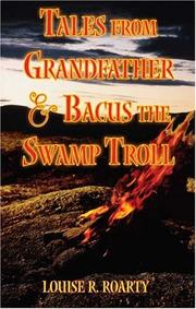 Cover of: Tales From Grandfather and Bacus the Swamp Troll | Louise R. Roarty