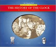 The History of the Clock (The Timeline Library, Our Changing World)