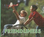 Cover of: Friendliness (Learn About Values)