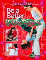 Cover of: Be a Better Babysitter (Girls Rock!) | Annie Buckley